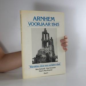 náhled knihy - Arnhem Voorjaar 1945. Wandelen door een verlaten stad