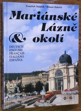náhled knihy - Mariánské Lázně a okolí : Mariánské Lázně und Umgebung = Mariánské Lázně and Surroundings = Mariánské Lázně et ses environs = Ma