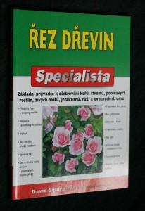 náhled knihy - Řez dřevin : základní průvodce k ošetřování keřů, stromů, popínavých rostlin, živých plotů, jehličnanů, růží a ovocných stromů