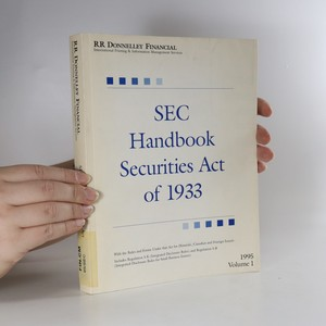 náhled knihy - SEC Handbook Securities Act of 1933. Volume I (1995)
