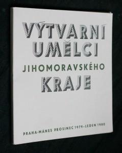 náhled knihy - Výtvarní umělci jihomoravského kraje, Praha, Mánes, prosinec 1979-leden 1980