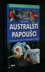 náhled knihy - Malí a střední australští papoušci : chov a odchov, výživa, chovatelská zařízení, zkušenosti
