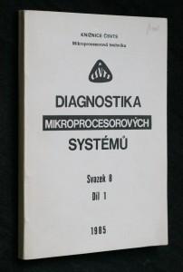 náhled knihy - Diagnostika mikroprocesorových systémů, díl 1., svazek 8.