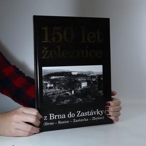 náhled knihy - 150 let železnice z Brna do Zastávky