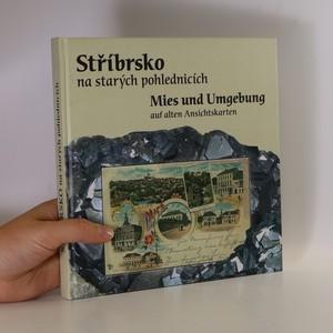 náhled knihy - Stříbrsko na starých pohlednicích = Mies und Umgebung auf alten Ansichtskarten