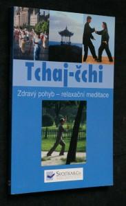 náhled knihy - Tchaj-čchi : zdravý pohyb - relaxační meditace