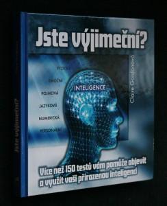 náhled knihy - Jste výjimeční? : přes 150 testů, které vám pomohou objevit a rozvinout vaši přirozenou inteligenci