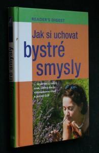 náhled knihy - Jak si uchovat bystré smysly ...a udržet si ostrý zrak, citlivý sluch, vybroušenou chuť a jemný čich