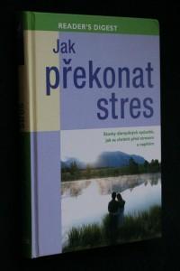 náhled knihy - Jak překonat stres : stovky důmyslných způsobů, jak se chránit před stresem a napětím