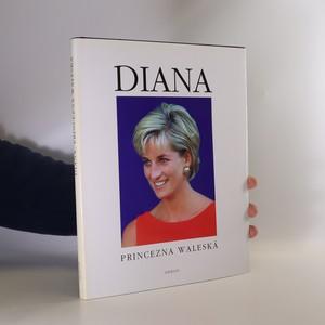 náhled knihy - Diana. Princezna waleská 1961-1997