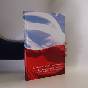náhled knihy - 90. výročí založení Československa - 90th Anniversary of Creation of Independent Czechoslovakia