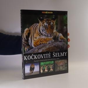 náhled knihy - Kočkovité šelmy. Poznejte nejzajímavější kočkovité šelmy světa (ve fólii)