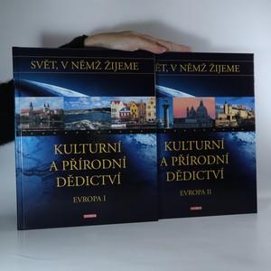 náhled knihy - Svět, v němž žijeme. Kulturní a přírodní dědictví. Evropa I. a II. díl (2 svazky)