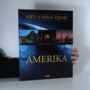 náhled knihy - Svět, v němž žijeme. Kontinenty. Amerika