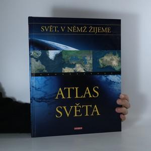 náhled knihy - Svět, v němž žijeme. Atlas světa