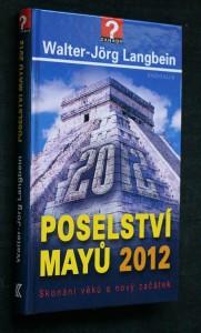 náhled knihy - Poselství Mayů 2012 : skonání věků a nový začátek