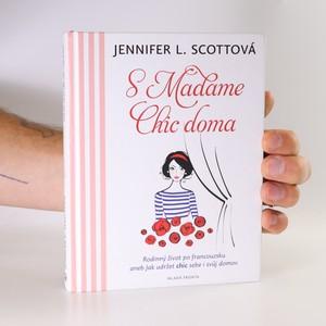 náhled knihy - S Madame Chic doma. Rodinný život po francouzsku aneb Jak udržet chic sebe i svůj domov