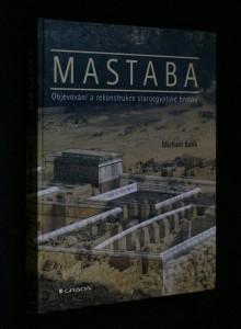náhled knihy - Mastaba : objevování a rekonstrukce staroegyptské hrobky