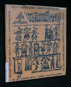 náhled knihy - 50 let Lidové školy umění v Gottwaldově : [jubilejní] ročenka