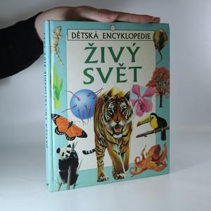 náhled knihy - Živý svět. Dětská encyklopedie