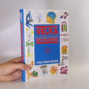 náhled knihy - Velká ilustrovaná encyklopedie : fyzika-chemie-biologie