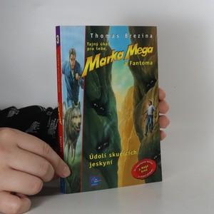 náhled knihy - Tajný úkol pro tebe, Marka Mega a Fantoma 3. Údolí skučících jeskyní