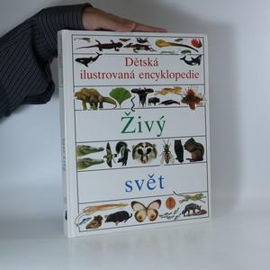 náhled knihy - Dětská ilustrovaná encyklopedie. II, Živý svět