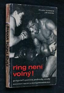 náhled knihy - Ring není volný! : Gangsteři, peníze, podvody, soudy : dokumentární reportáž ze zákulisí profesionálního boxingu