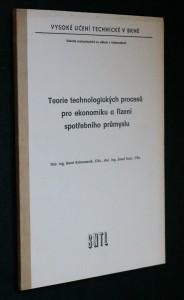 náhled knihy - Teorie technologických procesů pro ekonomiku a řízení spotřebního průmyslu : určeno pro posl. fak. technologické se sídlem v Gottwaldově