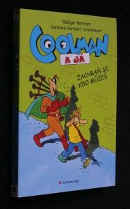 náhled knihy - Coolman a já : komiksový román. Zachraň se, kdo můžeš