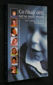 náhled knihy - Co říkají děti, než se naučí mluvit : devět signálů, jichž nemluvňata užívají k vyjádření svých pocitů