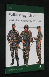 náhled knihy - Válka v Jugoslávii : Slovinsko a Chorvatsko 1991-95