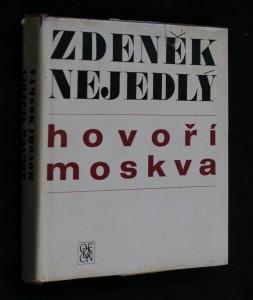Hovoří Moskva : rozhlasové projevy z let 1939-1945