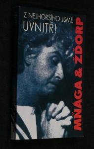 náhled knihy - Mňága & Žďorp : z nejhoršího jsme uvnitř!