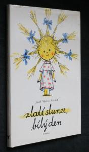 náhled knihy - Zlaté slunce, bílý den : Výbor z básní pro děti : Pro malé čtenáře : Četba pro žáky zákl. škol