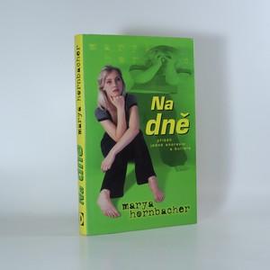 náhled knihy - Na dně. Příběh jedné anorexie a bulimie.