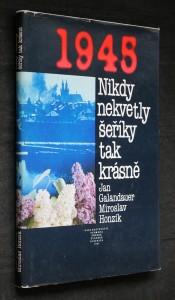 náhled knihy - Nikdy nekvetly šeříky tak krásně : 1945