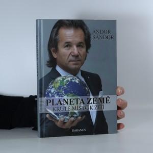 náhled knihy - Planeta Země. Kruté místo k žití