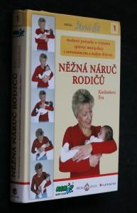 náhled knihy - Něžná náruč rodičů : moderní poznatky o významu správné manipulace s novorozencem a malým dítětem