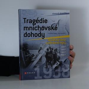 náhled knihy - Tragédie mnichovské dohody. Skutečná fakta a odhalené mýty