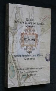náhled knihy - 500 let farního kostela sv Jana Křtitele v Žumberku 1513-2013, 500 jahre Pfarrkirche St. Johannes der Taufer Sonnberg