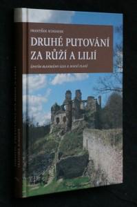 náhled knihy - Druhé putování za růží a lilií : úpatím Blanského lesa k Horní Plané
