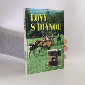 náhled knihy - Lovy s Dianou. Příběhy zvířat a lidí