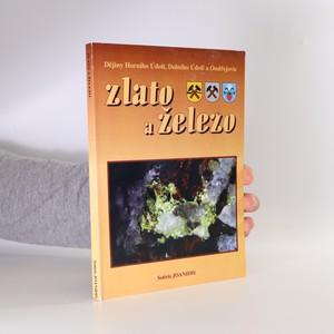 náhled knihy - Zlato a železo. Dějiny Horního Údolí, Dolního Údolí a Ondřejovic (věnování autora)