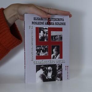 náhled knihy - Ve službách germánského ducha. Elisabeth Nietzschová a poslední árijská kolonie.