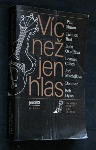 náhled knihy - Víc než jen hlas : Paul Simon, Jacques Brel, Bulat Okudžava, Leonard Cohen, Joni Mitchellová, Donovan, Bob Dylan
