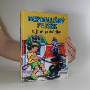 náhled knihy - Neposlušný pejsek a jiné pohádky