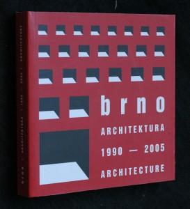 náhled knihy - Brno - architektura 1990-2005 = Brno - architecture 1990-2005 : katalog