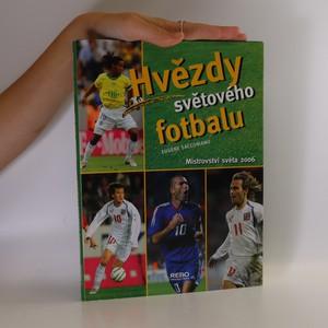 náhled knihy - Hvězdy světového fotbalu. Mistrovství světa 2006.
