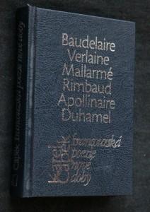 Francouzská poezie nové doby : Baudelaire, Prudhomme, Verlaine ... : [výběr z poezie francouzských básníků